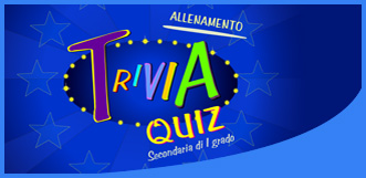 Trivia quiz - secondaria I grado
