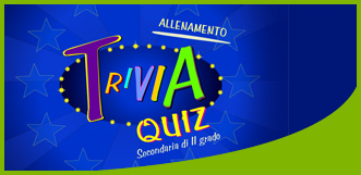 Trivia quiz - secondaria II grado
